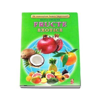Fructe Exotice - Sa cunoastem lumea impreuna! (Contine 16 cartonase cu imagini color)