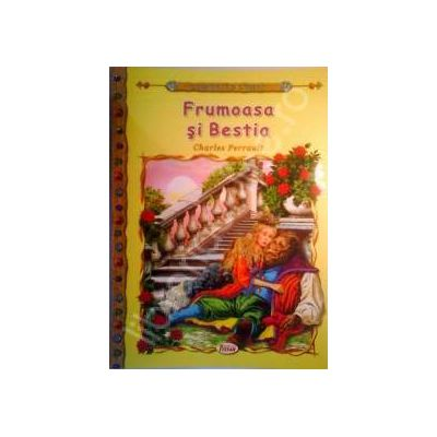 Frumoasa si bestia, carte ilustrata pentru copii (Colectia Comorile Lumii)