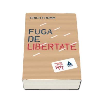 Fuga de libertate - Erich Fromm