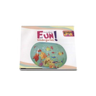 Fun at kindergarten - Limba engleza pentru grupa mijlocie 4-5 ani (Cristina Mircea)