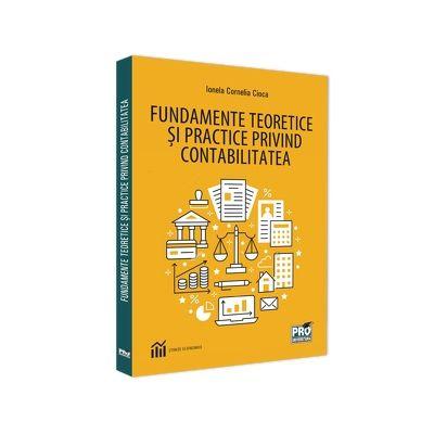 Fundamente teoretice si practice privind contabilitatea