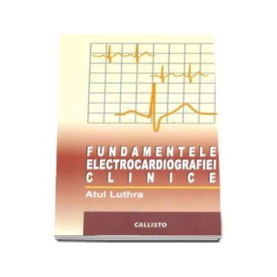 Fundamentele Electrocardiografiei Clinice - Editia I