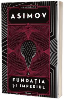 Fundatia II. Fundatia si Imperiul