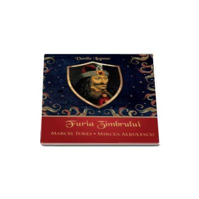 Furia Zimbrului, audio CD - Vasile Lupasc (Voce audiobook Marcel Iures si Mircea Albulescu)
