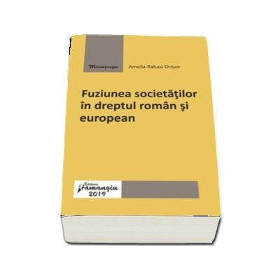 Fuziunea societatilor in dreptul roman si european