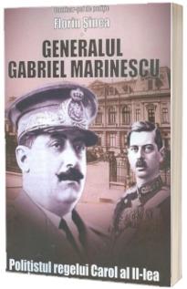 Gabriel Marinescu. Politistul Regelui Carol al II-lea