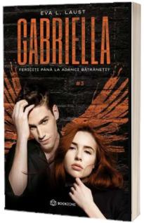 Gabriella, volumul 3. Fericiti pana la adanci batraneti?