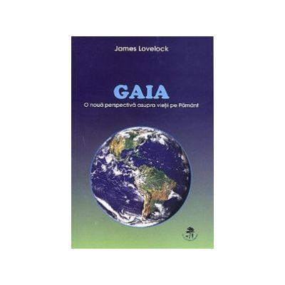 Gaia. O noua perspectiva a vietii pe Pamant