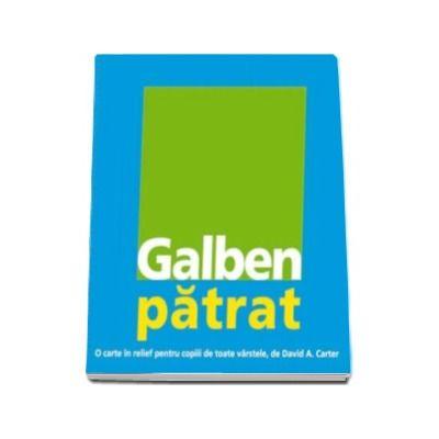 Galben patrat - O carte in relief pentru copiii de toate varstele