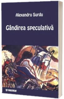 Gandirea speculativa - Coordonate istorico-sistematice