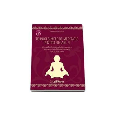 Tehnici simple de meditatie pentru fiecare zi, diminetile pline de gratie dumnezeiasca incep atunci cand meditezi moderat dupa ce te-ai trezit
