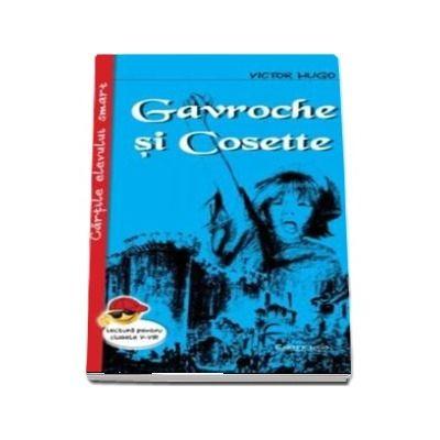 Gavroche si Cosette - Victor Hugo (Cartile elevului smart, lectura pentru clasele I-VIII)