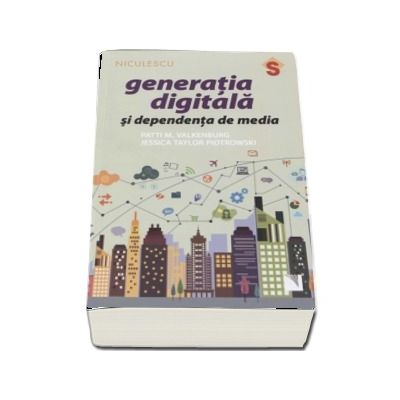 Generatia digitala si dependenta de media