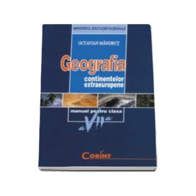 Geografia continentelor extraeuropene, manual pentru clasa a VII-a (Octavian Mandrut)