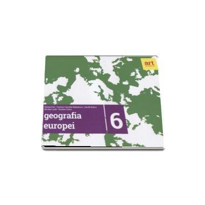 Geografia Europei - Caiet pentru clasa a VI-a - Steluta Dan (Editia 2017)