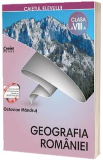 Geografia României. Caietul elevului, clasa a VIII-a.