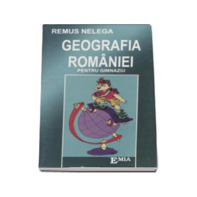 Geografia Romaniei, memorator pentru gimnaziu - Remus Nelega