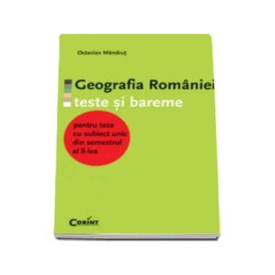 Geografia Romaniei- teste si bareme pentru teza cu subiect unic din sem.II