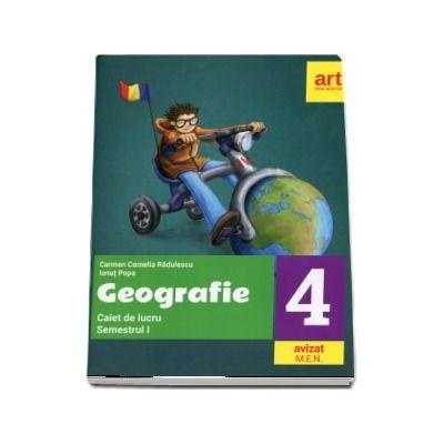 Geografie. Caiet de lucru pentru clasa a IV-a, semestrul I