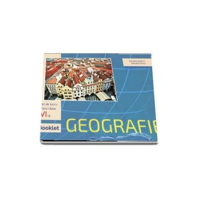 Geografie. Caiet de lucru pentru clasa a VI-a