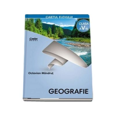 Geografie, caiet pentru clasa a V-a (Octavian Mandrut)