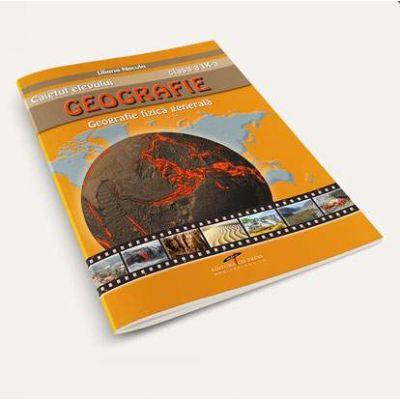Geografie, caietul elevului pentru clasa a IX-a. Geografie fizica generala - Liliana Necula