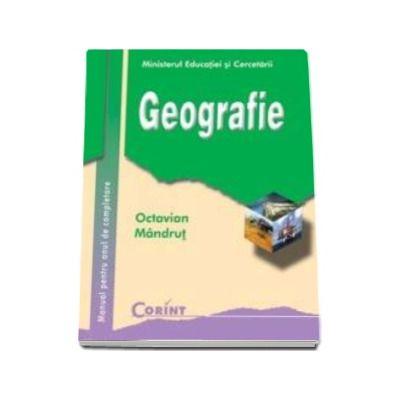 Geografie manual AN DE COMPLETARE pentru clasa a XI-a (Octavian Mandrut)
