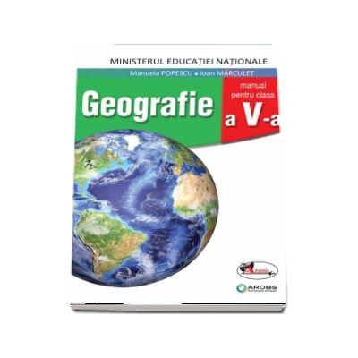 Geografie, manual pentru clasa a V-a -  Manuela Popescu (Contine si editia digitala)