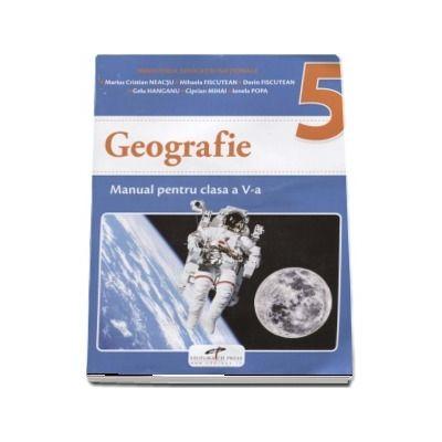 Geografie, manual pentru clasa a V-a - Marius Cristian Neacsu (Contine editia digitala)