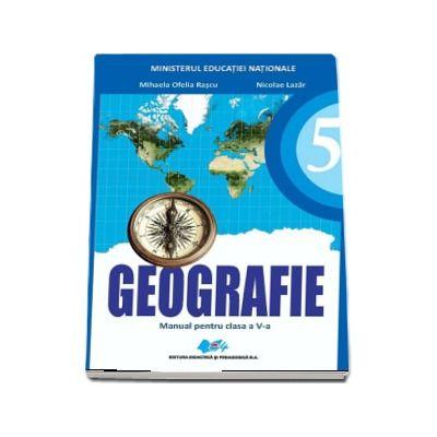 Geografie manual pentru clasa a V-a - Mihaela Rascu, Nicolae Lazar (Contine editie digitala)