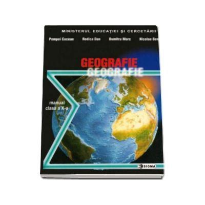 Geografie. Manual pentru clasa a X-a - Pompiliu Cocean