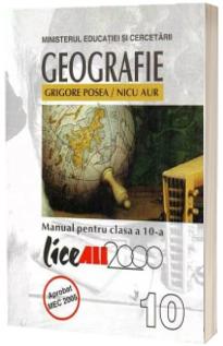 Geografie. Manual pentru clasa a X-a (Posea Grigore si Aur Nicu)