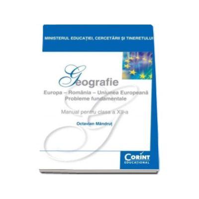 Geografie manual pentru clasa a XII-a. Europa, Romania, Uniunea Europeana