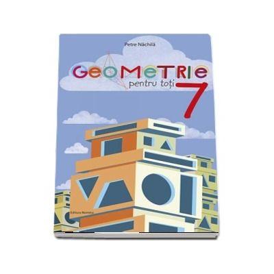 Geometrie pentru toti, clasa a VII-a