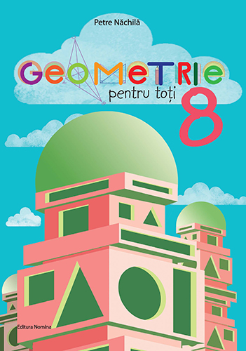 Geometrie pentru toti , clasa a VIII-a