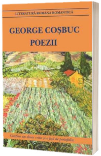 George Cosbuc. Poezii
