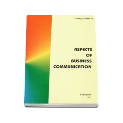 Georgeta Ghica - Aspects of Business Communication