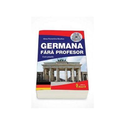 Germana Fara Profesor. Curs practic - Contine CD cu pronuntia sunetelor si dialoguri tematice
