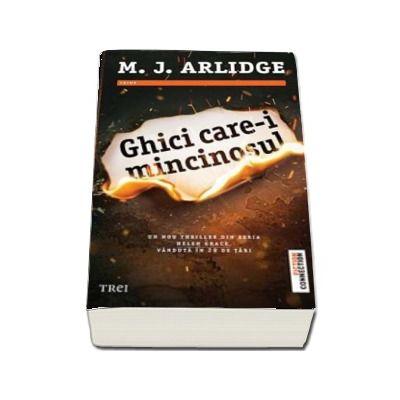 Ghici care-i mincinosul - Un nou thriller din seria Helen Grace, vanduta in 29 de tari (M.J. Arlidge)
