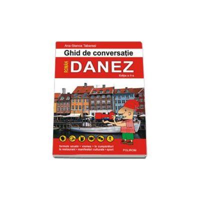 Ghid de conversatie roman-danez - Editia a II-a revazuta si adaugita