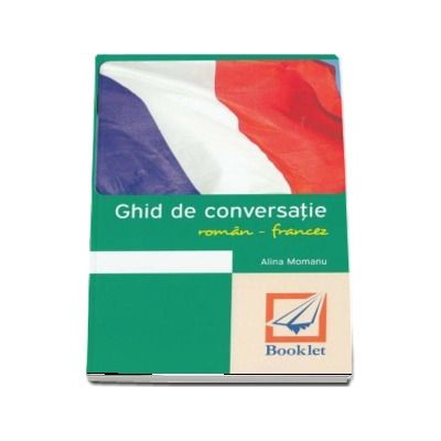 Ghid de conversatie roman-francez. Editia 2018