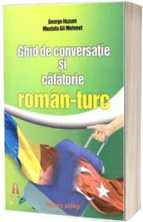 Ghid de conversatie si calatorie roman-turc