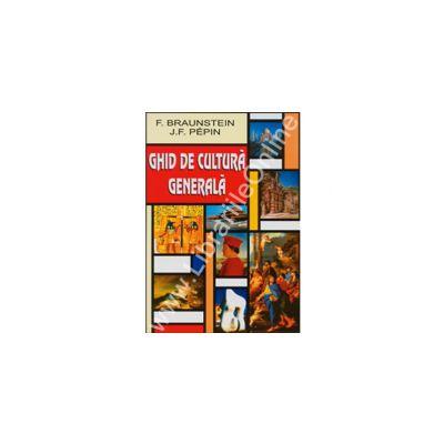 Ghid de cultura generala (Braunstein, F.)