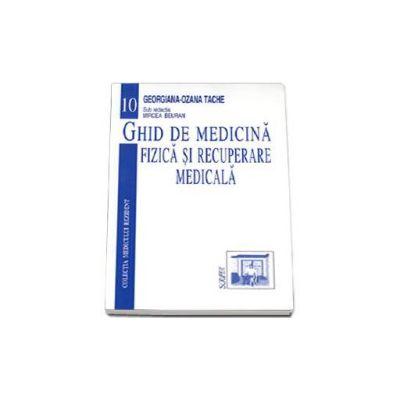 Ghid de medicina fizica si recuperare medicala - volumul 10