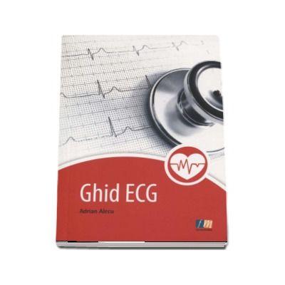 Ghid ECG. Esentialul in electrocardiografie