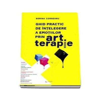 Ghid practic de intelegre a emotiilor prin art terapie