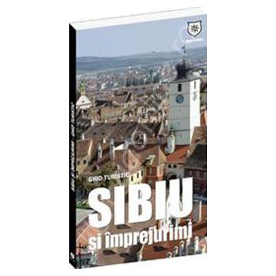 Ghid turistic Sibiu si imprejurimi