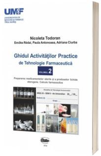 Ghidul activitatilor practice de tehnologie farmaceutica. Volumul al II-lea