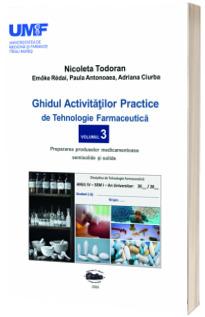 Ghidul activitatilor practice de tehnologie farmaceutica. Volumul al III-lea