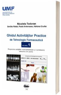 Ghidul activitatilor practice de tehnologie farmaceutica. Volumul I
